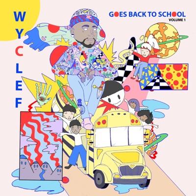 Wyclef Goes Back to School Vol. 1 - Wyclef Jean