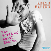 Soul Jazz Records Presents KEITH HARING: The World of Keith Haring - Various Artists - Various Artists