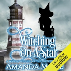 Witching on a Star: Wicked Witches of the Midwest, Book 4 (Unabridged)