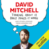 David Mitchell - Thinking About It Only Makes It Worse (Unabridged)  artwork