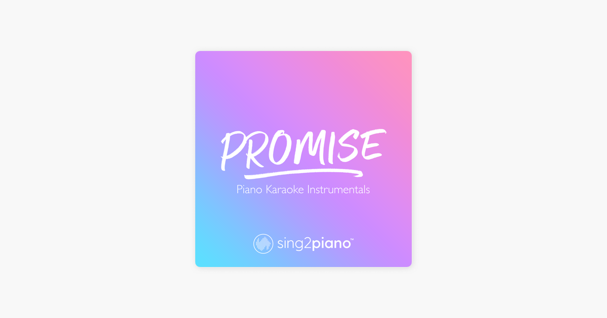 Promise (Piano Karaoke Instrumentals) - Single by Sing2Piano