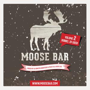 DJ Dimitri Wouters & Feest DJ Lucki Luc - Moose Bar Vol. 2