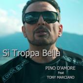 Si Troppa Bella (feat. Tony Marciano)