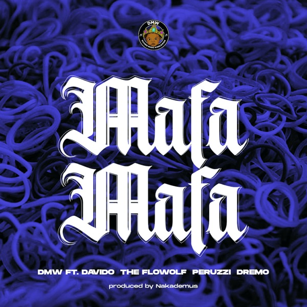 Mafa Mafa (feat. Davido, The Flowolf, Peruzzi & Dremo) - Single