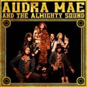 Audra Mae & The Almighty Sound - Smokin the Boys