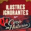 Ilustres Ignorantes JAGV & 0# en Historia