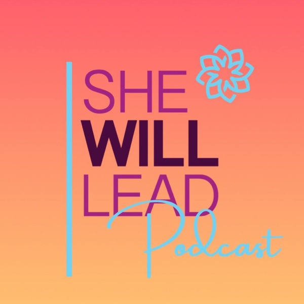 She Will Lead Podcast
