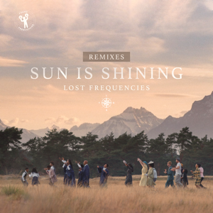 Lost Frequencies - Sun Is Shining (Remixes) - EP