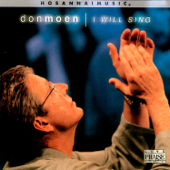 I Will Sing Live Don Moen & Integrity's Hosanna! Music - Don Moen & Integrity's Hosanna! Music