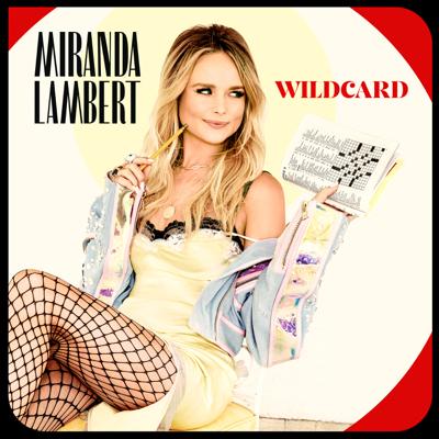 Miranda Lambert - Wildcard Lyrics
