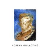 Idles - I Dream Guillotine