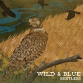 Wild & Blue - Long as I Can See the Light