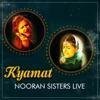 Kyamat Nooran Sisters Live Single