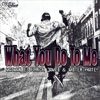 What You Do to Me feat Rick James Mister White Single