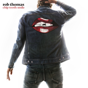 Chip Tooth Smile - Rob Thomas - Rob Thomas