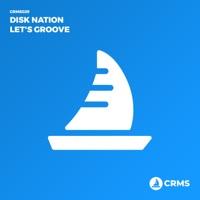 Let's Groove - DISK NATION