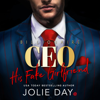 Jolie Day - His Fake Girlfriend: An Enemies-To-Lovers Romance  artwork