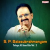 S. P. Balasubrahmanyam - Telugu All Time Hits, Vol. 2