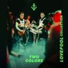 twocolors - Lovefool artwork