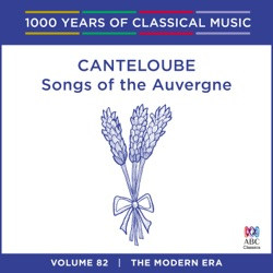 Album: Canteloube Songs Of The Auvergne 1000 Years Of