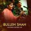 Bulleh Shah Nooran Sisters Live Single