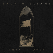 Turn It Over - Zach Williams Cover Art