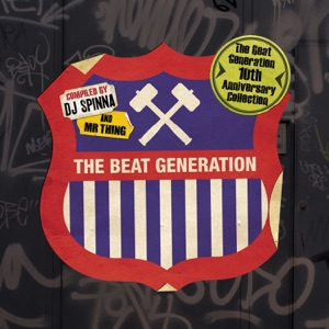 The Beat Generation 10th Anniversary Collection - Mixed and Compiled by DJ Spinna & Mr Thing