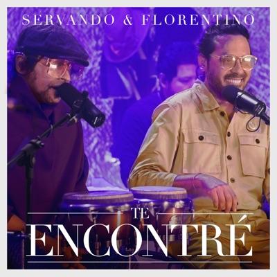 Servando & Florentino - Te Encontré