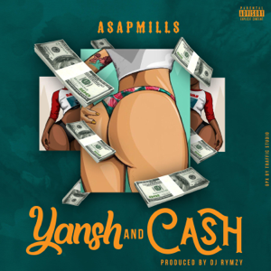 Asapmills - Yansh and Cash