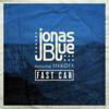 Jonas Blue - Fast Car (feat. Dakota) [Radio Edit] artwork