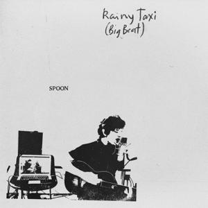 Spoon - Rainy Taxi (Big Beat)