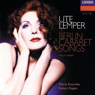 Berlin Cabaret Songs (Sung in English) - Ute Lemper