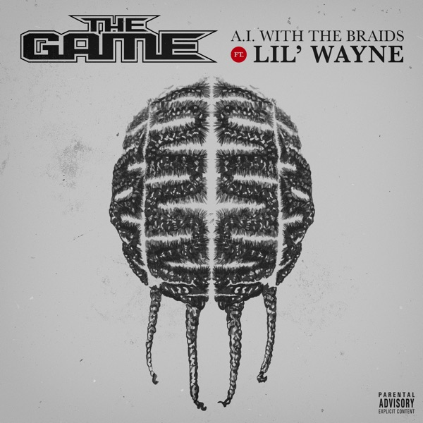 The Game – A.I. with the Braids (feat. Lil Wayne) – Single [iTunes Plus AAC M4A] Download Free
