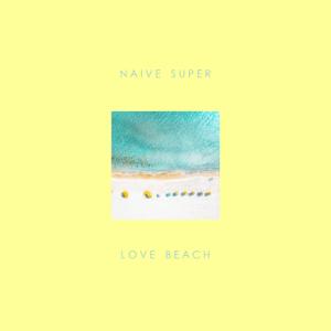 Naive Super - Love Beach