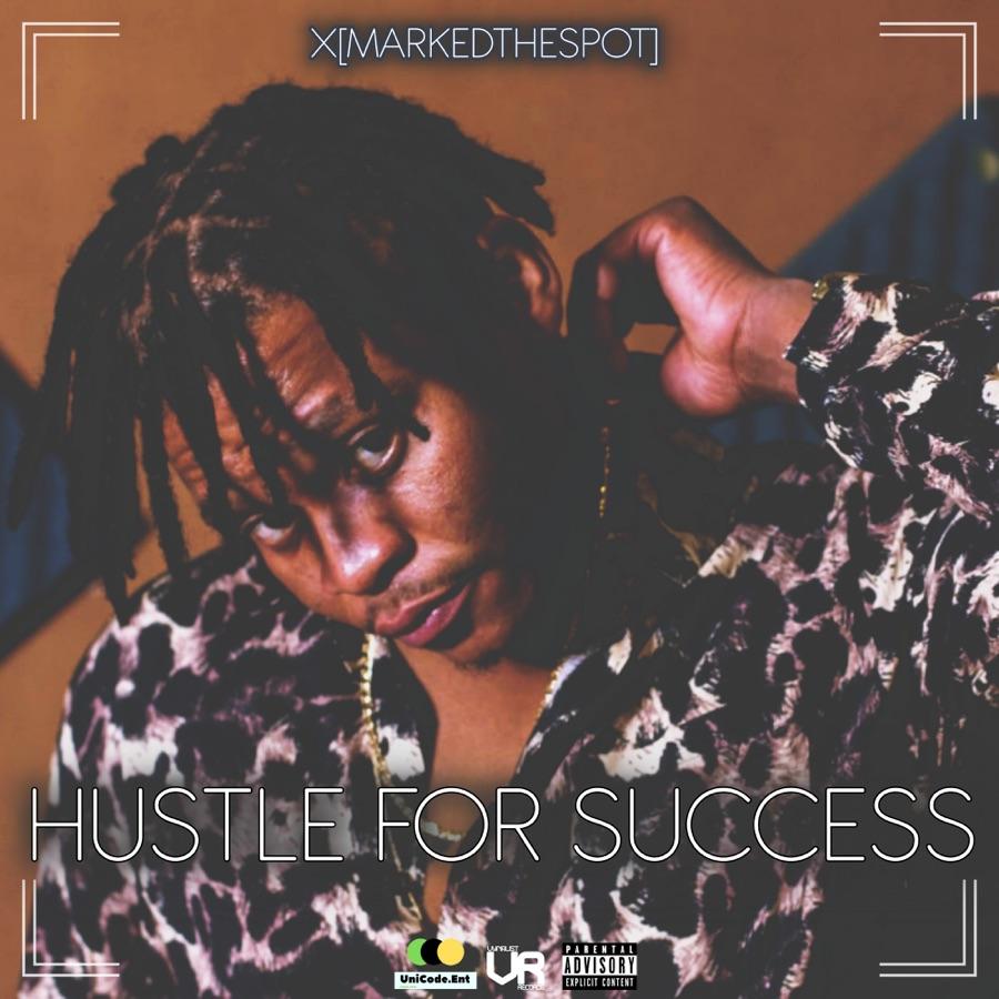 X[MARKEDTHESPOT] - Hustle for Success - EP
