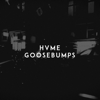 HVME - Goosebumps artwork
