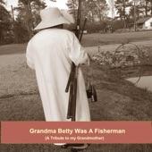 Leon Earl Harris - Grandma Betty Was a Fisherman