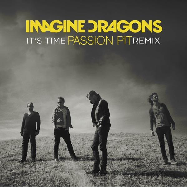 It's Time (Passion Pit Remix) - Single - Imagine Dragons