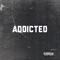 Addicted - Just S.A.M. lyrics