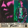 Famba - Still Call You Mine kunstwerk