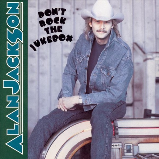 Art for Don't Rock The Jukebox by Alan Jackson