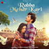 Rabba Mehr Kari - Darshan Raval mp3