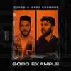Good Example by R3HAB & Andy Grammer