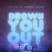 Drown You Out (feat. Rachelle Jenkens)