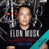 Ashlee Vance - Elon Musk: Tesla, PayPal, SpaceX - l'entrepreneur qui va changer le monde artwork