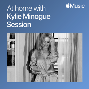 Kylie Minogue - At Home with Kylie Minogue: The Session