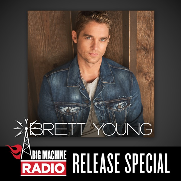 Brett Young - Brett Young (Big Machine Radio Release Special)