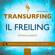 Steven Bailey - Transurfing. Il Freiling