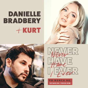 Danielle Bradbery & Kurt - Never Have I Ever (Yo Nunca He... / Spanish Version)