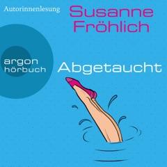 Abgetaucht - Ein Andrea Schnidt Roman, Band 11 (Gekürzte Lesung)